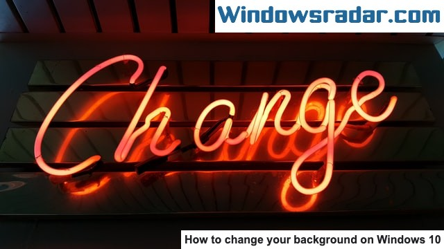 How To Change Your Background On Windows 10