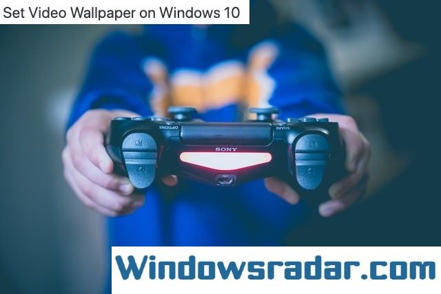 How To Set Video Wallpaper On Windows 10