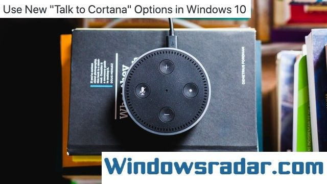 "Use New ""Talk to Cortana"" Options in Windows 10"