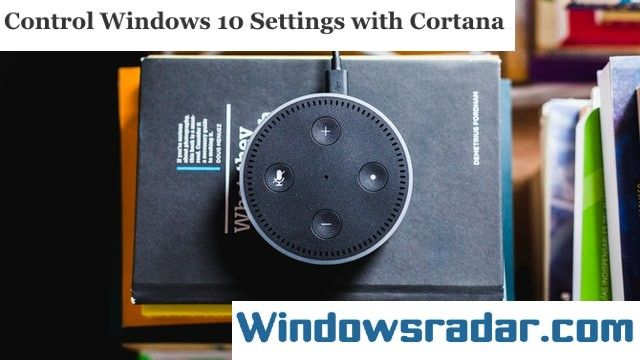How To Customize and Control windows 10 settings with Cortana