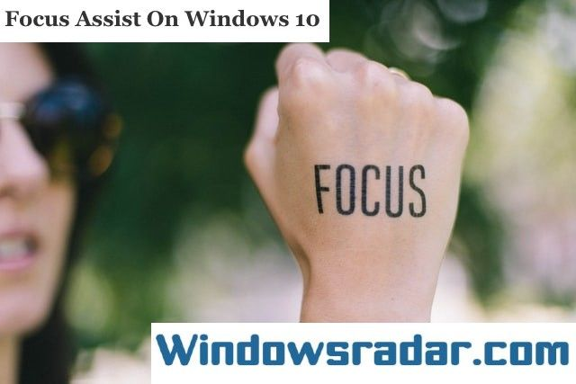 How To Use Focus Assist On Windows 10
