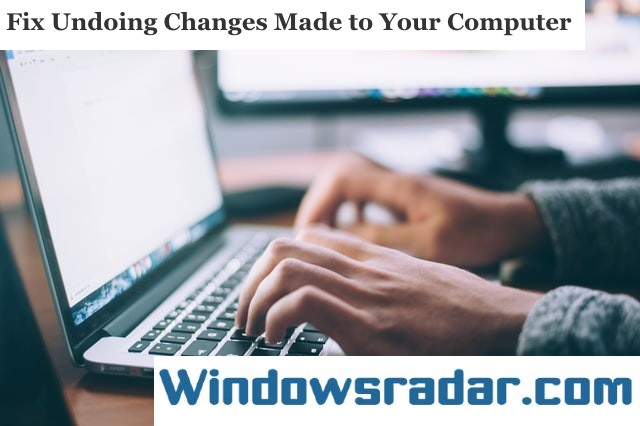 Fix Undoing Changes Made to Your Computer