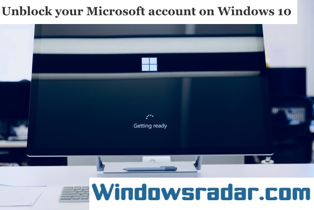 Unblock Your Microsoft Account On Windows 10