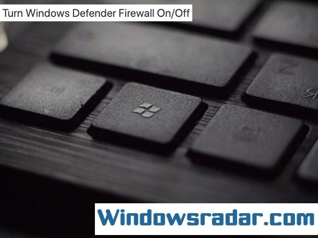 How to Turn Windows Defender Firewall on Windows 10