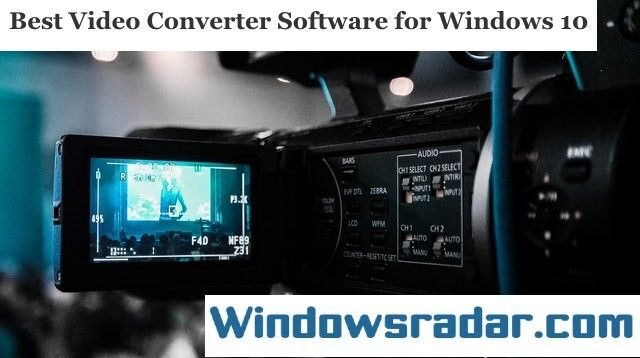 Best Free Video Converter Software for Windows 10